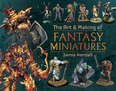 Buy The Art & Making of Fantasy Miniatures at Amazon