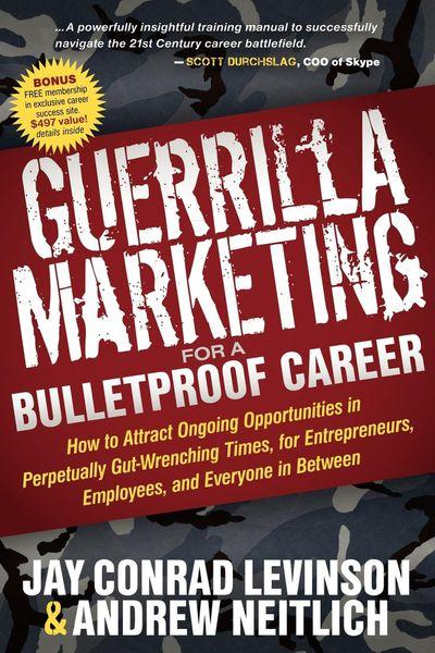 Guerrilla Marketing for a Bulletproof Career