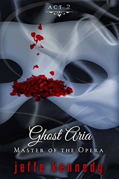 Buy Master of the Opera, Act 2: Ghost Aria at Amazon