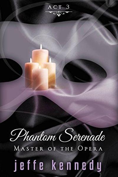 Buy Master of the Opera, Act 3: Phantom Serenade at Amazon