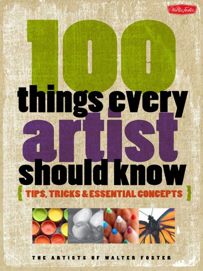 100 Things Every Artist Should Know