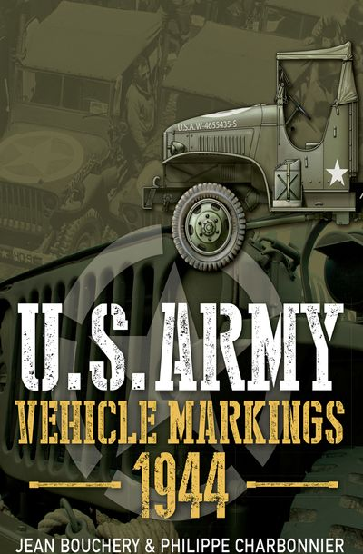 Buy U.S. Army Vehicle Markings, 1944 at Amazon