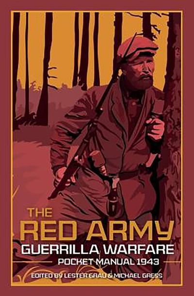 The Red Army Guerrilla Warfare Pocket Manual, 1943