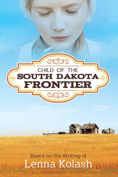 Child of the South Dakota Frontier