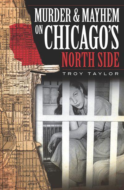 Murder & Mayhem on Chicago's North Side