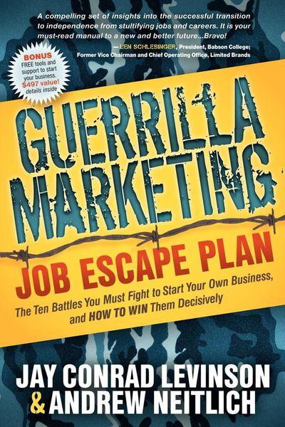 Guerrilla Marketing Job Escape Plan