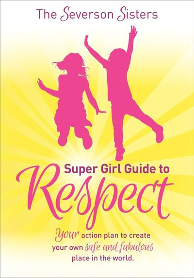 Buy The Severson Sisters Super Girl Guide to Respect at Amazon
