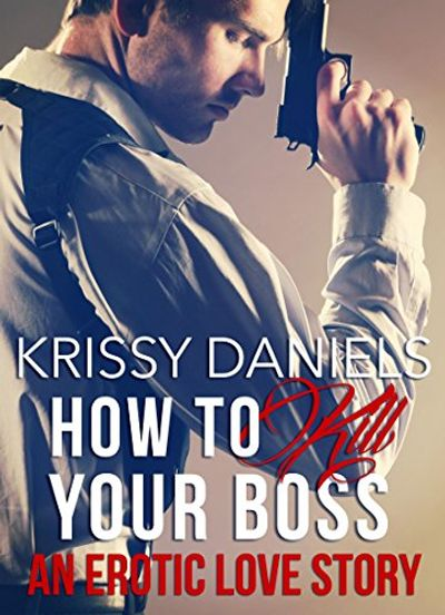 Buy How to Kill Your Boss - An Erotic Love Story at Amazon
