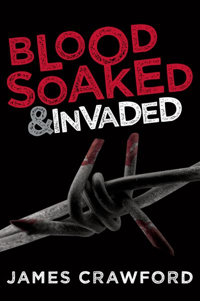 Blood-Soaked & Invaded