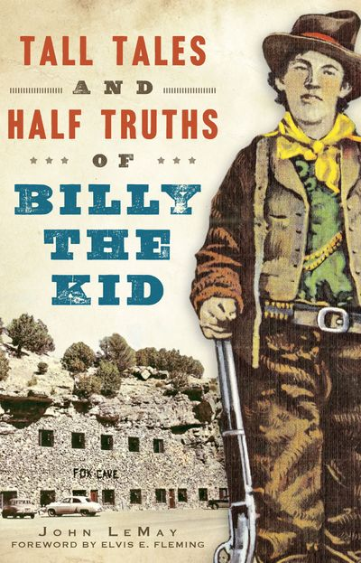 Tall Tales and Half Truths of Billy the Kid