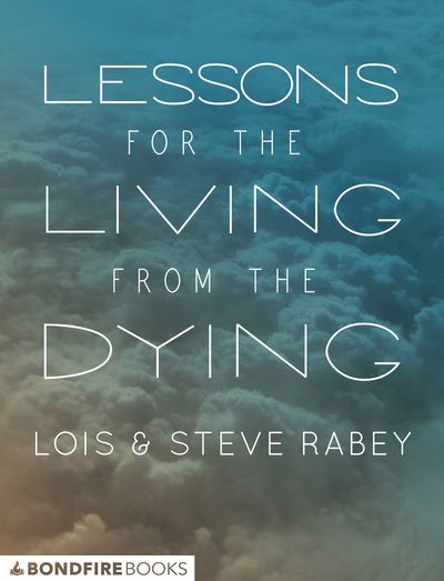 Lessons for the Living from the Dying