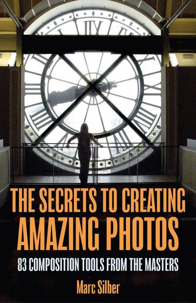 Buy The Secrets to Creating Amazing Photos at Amazon