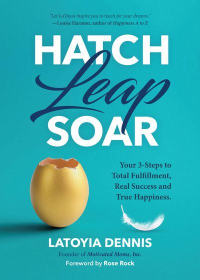 Buy Hatch, Leap, Soar at Amazon