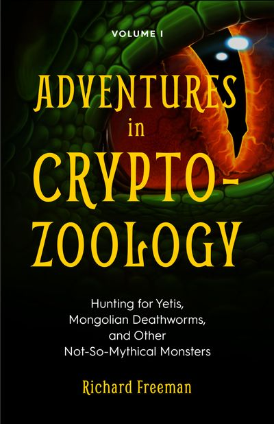 Adventures in Cryptozoology Volume 1
