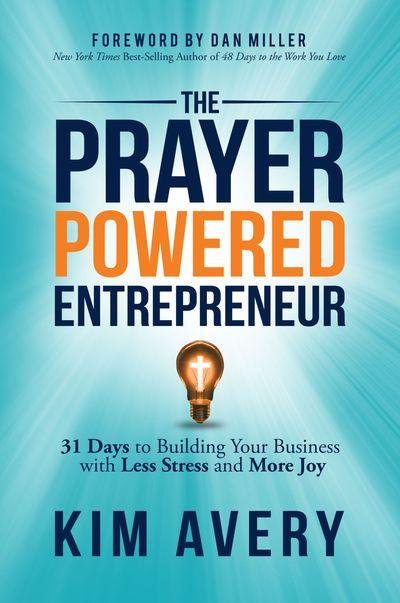 The Prayer Powered Entrepreneur