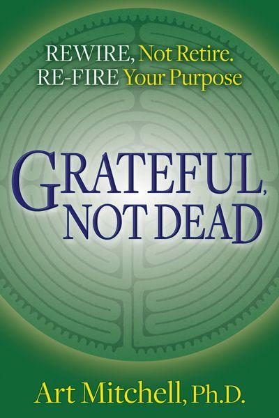 Grateful, Not Dead