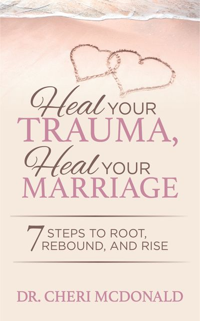 Buy Heal Your Trauma, Heal Your Marriage at Amazon