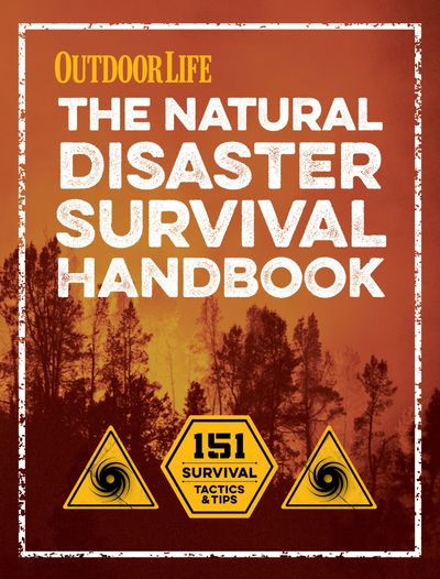 Outdoor Life: The Natural Disaster Survival Handbook