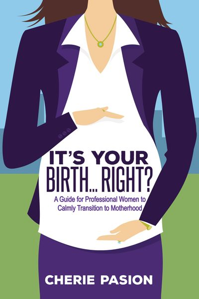 It's Your Birth . . . Right?