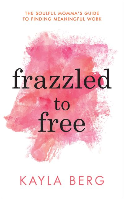 Buy Frazzled to Free at Amazon