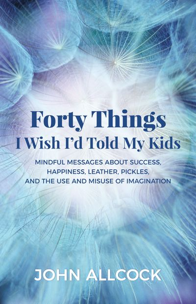 Buy Forty Things I Wish I'd Told My Kids at Amazon