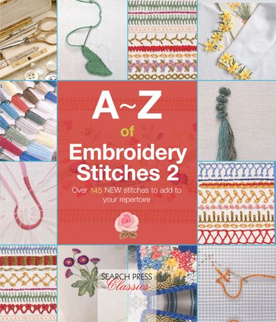 A–Z of Embroidery Stitches 2