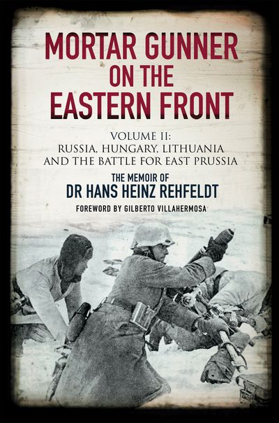 Mortar Gunner on the Eastern Front Volume II