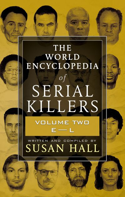 The World Encyclopedia of Serial Killers: Volume Two, E–L